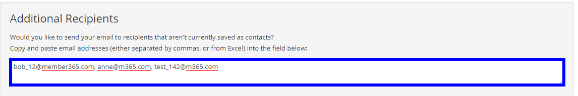 'Would you like to send your email to recipients that aren't currently saved as contacts? Copy and paste email addresses (either separated by commas, or from Excel) into the field below:'