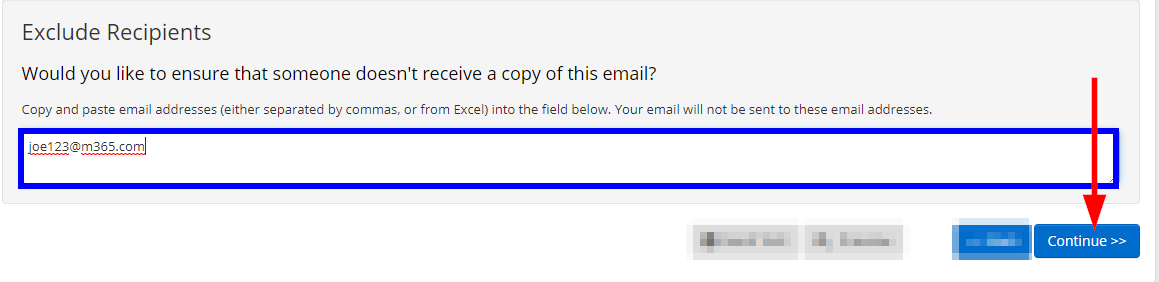 'Would you like to ensure that someone doesn't receive a copy of this email? Copy and paste email addresses (either separated by commas, or from Excel) into the field below. Your email will not be sent to these email addresses.'