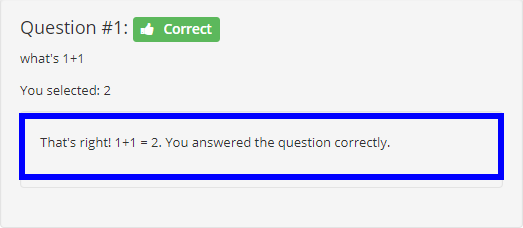 Image showing an example question, where the feedback was configured specific to the question and whether or not it was correct.