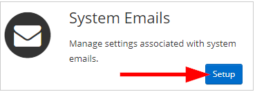 Image showing the System Emails configuration box, and indicating the 'Setup' button.